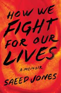 How To Fight For Our Lives by Saeed Jones