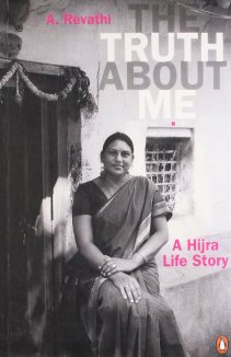 The Truth About Me- A Hijra Life Story by A Revathi